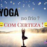 Natiê Yoga - Yoga no frio?